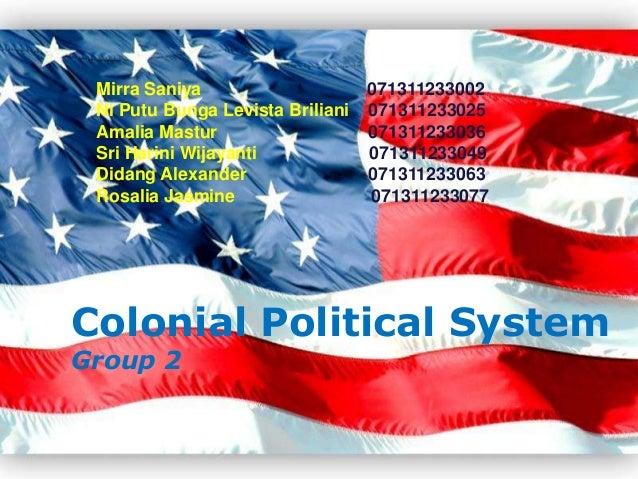 Page 1 Colonial Political System Group 2 Mirra Saniya 071311233002 Ni Putu Bunga Levista Briliani 071311233025 Amalia Mast...