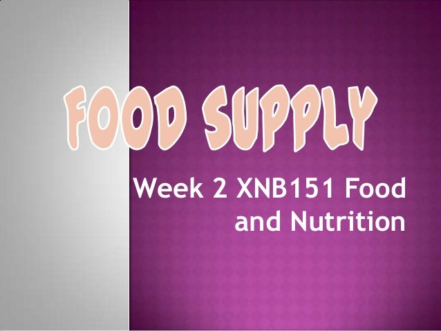 Week 2 XNB151 Food       and Nutrition