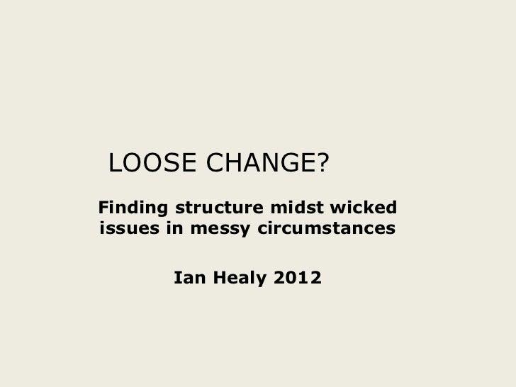 Week 2 loose change