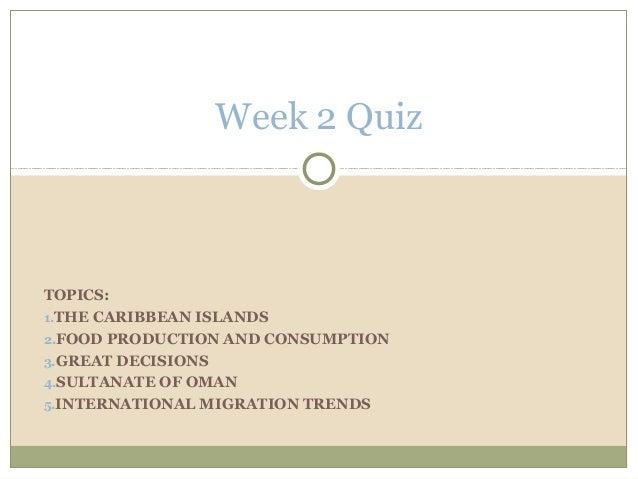 <ul><li>TOPICS:  </li></ul><ul><li>THE CARIBBEAN ISLANDS </li></ul><ul><li>FOOD PRODUCTION AND CONSUMPTION </li></ul><ul><...