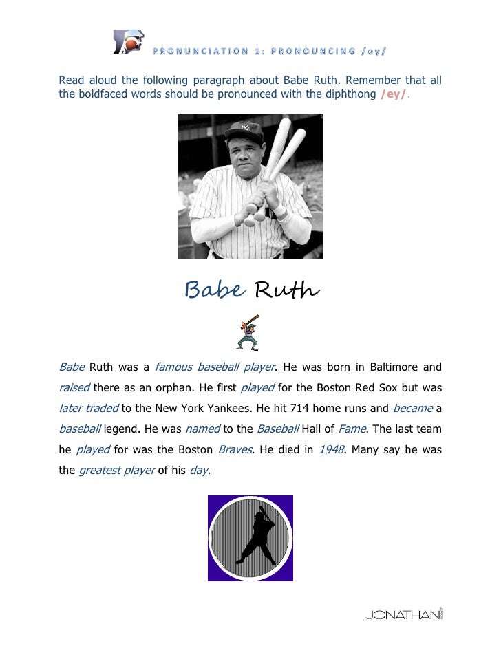 Read aloud the following paragraph about Babe Ruth. Remember that allthe boldfaced words should be pronounced with the dip...