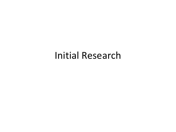 Initial Research<br />