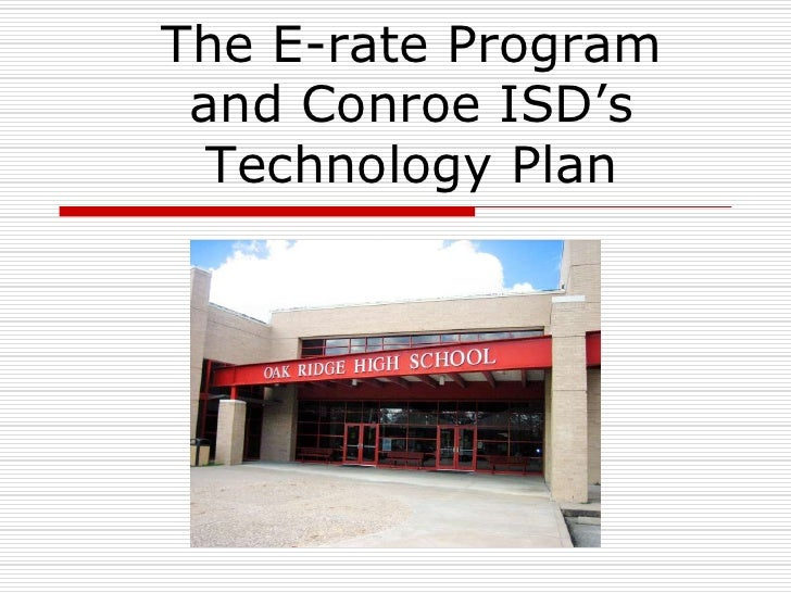 The E-rate Program and Conroe ISD's Technology Plan<br />