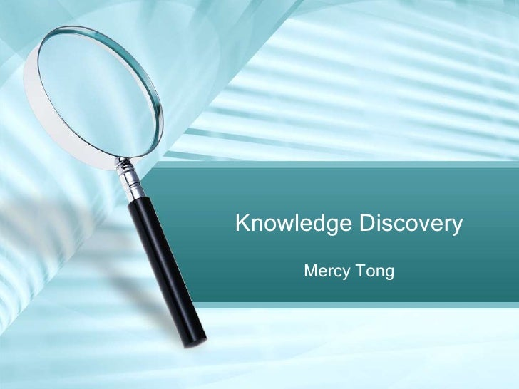 Mercy Tong<br />Knowledge Discovery<br />