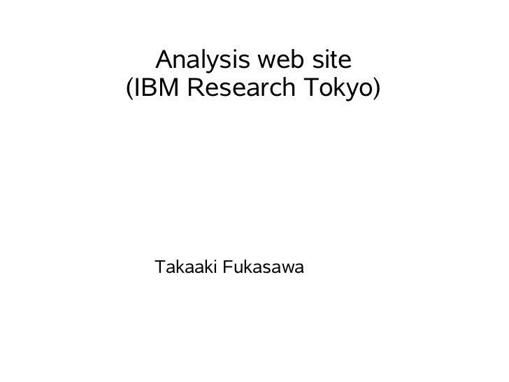Analysis web site(IBM Research Tokyo)  Takaaki Fukasawa