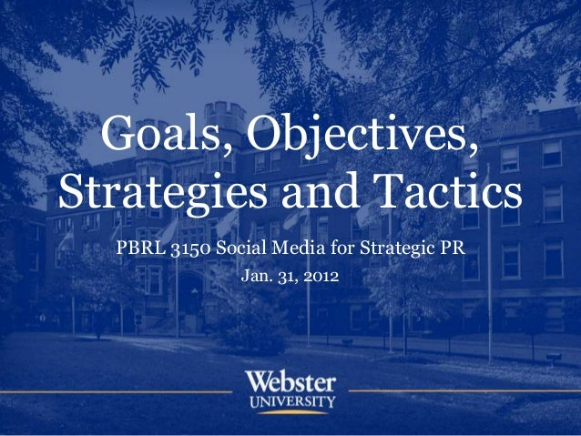 Goals, Objectives, Strategies and Tactics