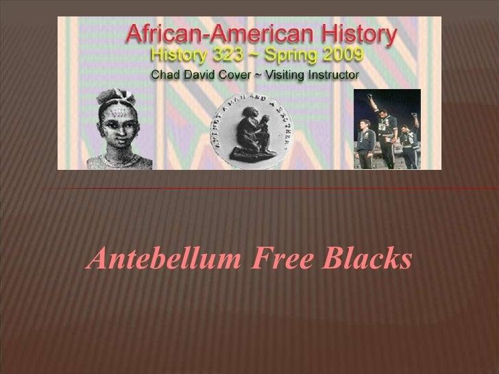 African-American History ~ Antebellum Free Blacks
