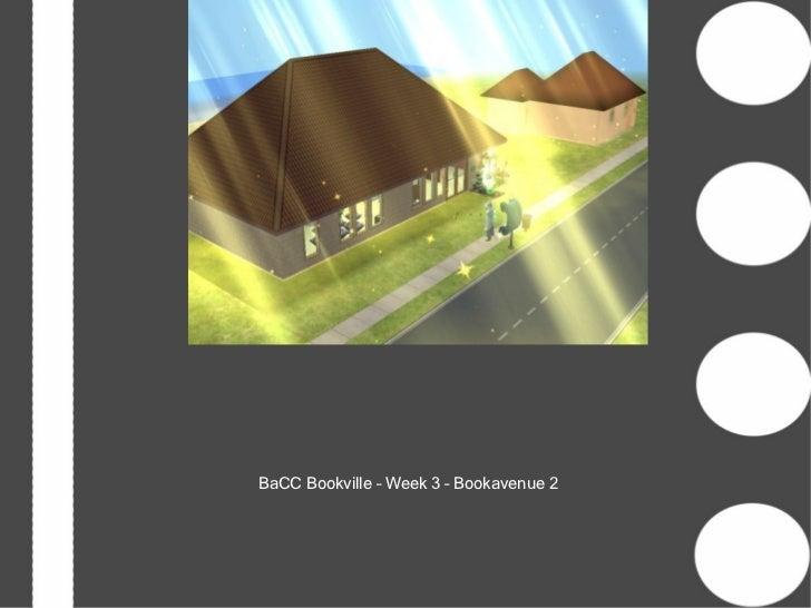 BaCC Bookville – Week 3 – Bookavenue 2