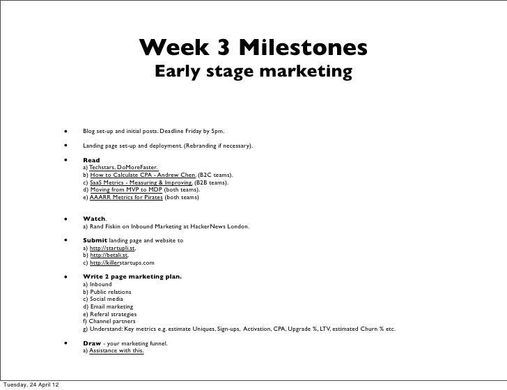 Week 3 Milestones                                                      Early stage marketing                       •   Blo...
