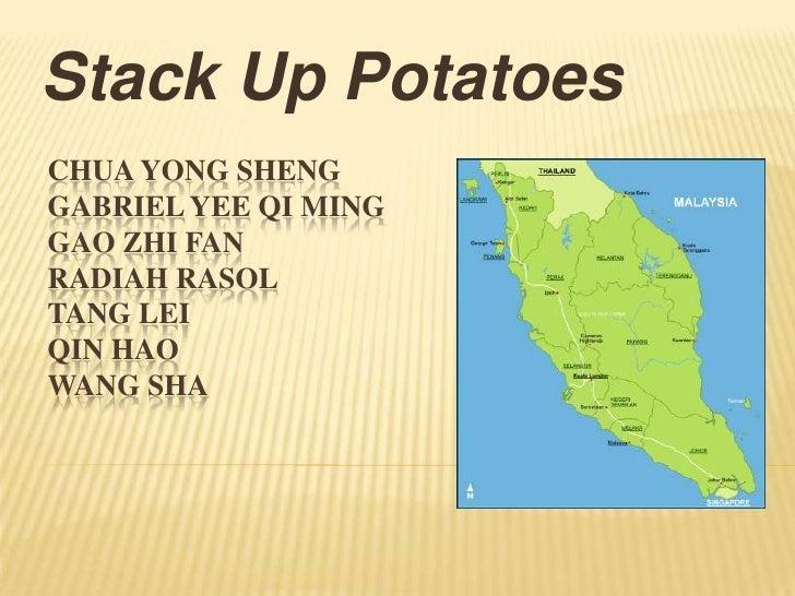 Stack Up Potatoes<br />Chua Yong ShengGabriel Yee Qi MingGaoZhi FanRadiahRasolTang LeiQin HaoWang Sha<br />