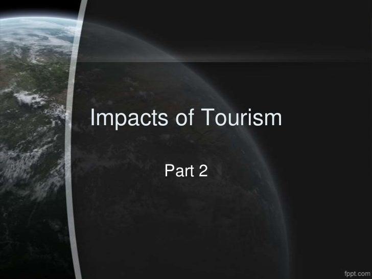 TSM 101  impacts of tourism 2