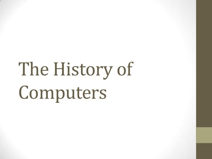 The History ofComputers