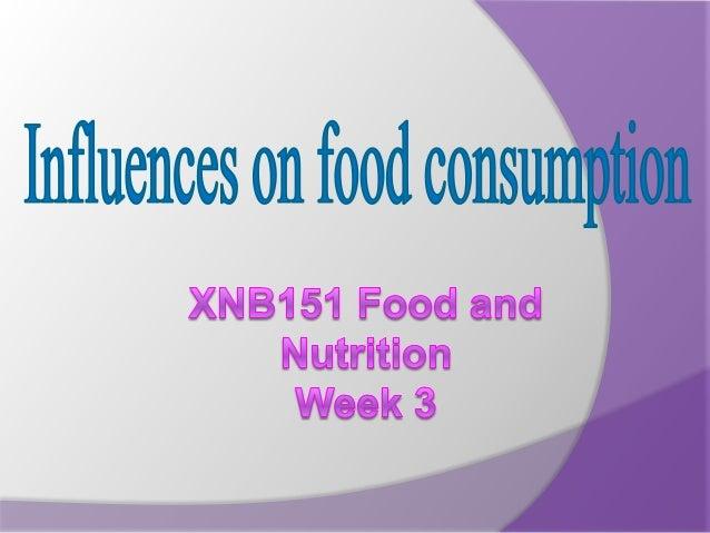 XNB151 Week 3 Influences on food consumption