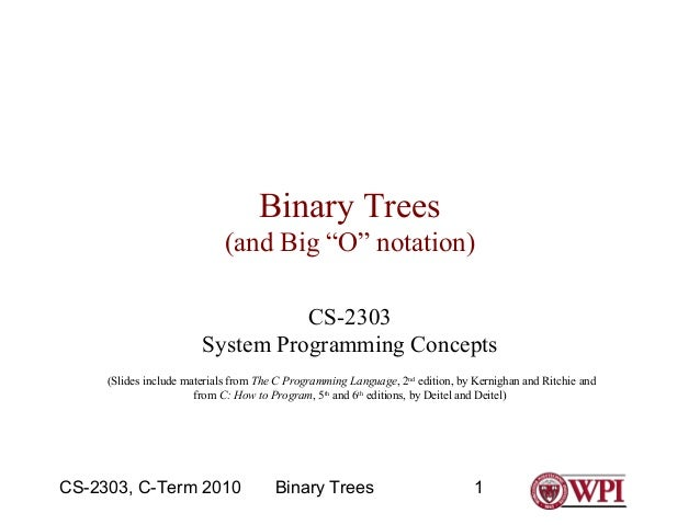 """Binary Trees (and Big """"O"""" notation) CS-2303 System Programming Concepts (Slides include materials from The C Programming L..."""