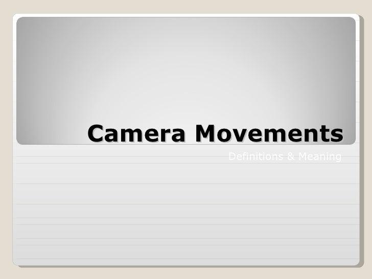 Week 3 camera movements