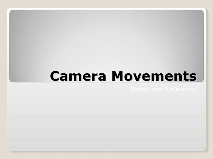 Camera Movements Definitions & Meaning