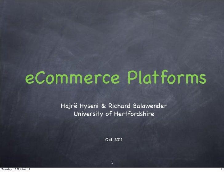eCommerce Platforms                         Hajrë Hyseni & Richard Balawender                             University of He...
