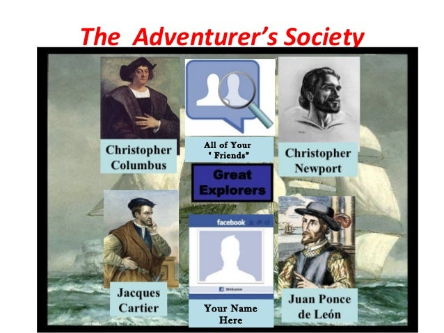 "The Adventurer's Society          All of Your           "" Friends""          Your Name            Here"