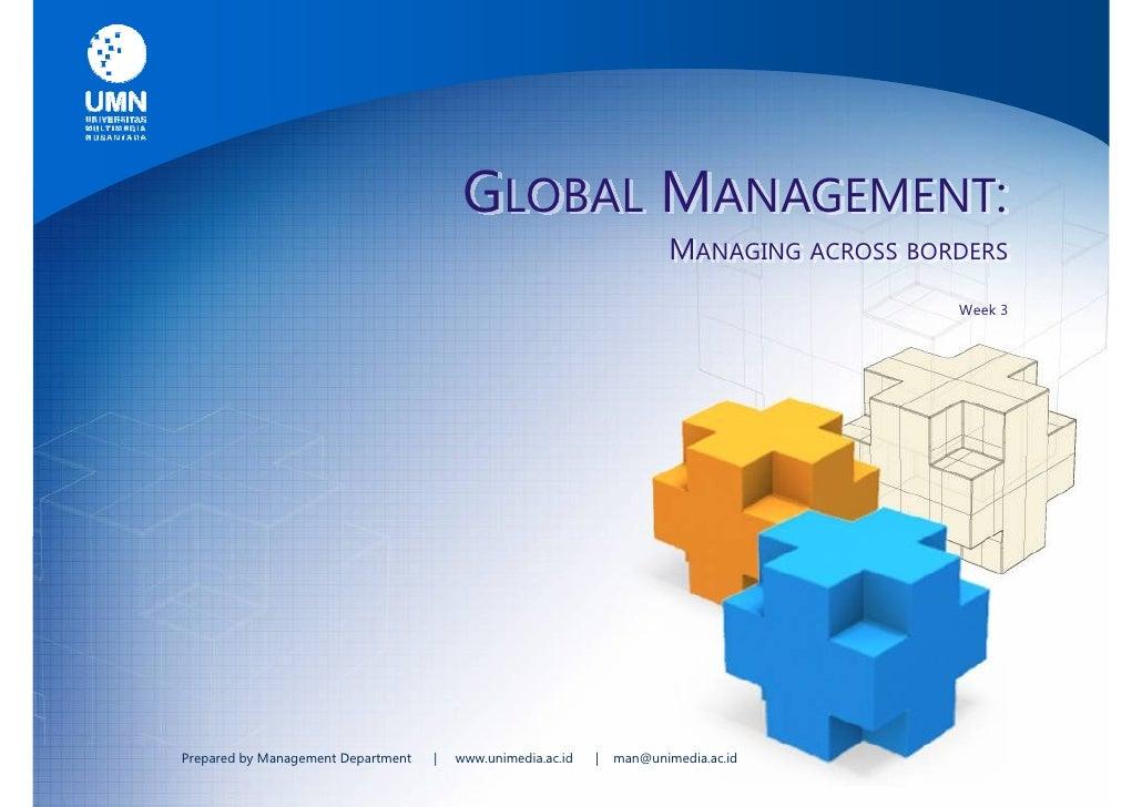 GLOBAL MANAGEMENT:                                                                          MANAGING ACROSS BORDERS       ...
