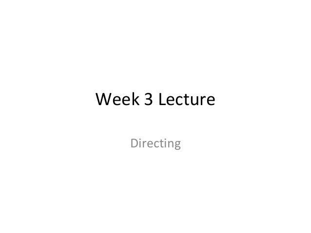 Week 3 LectureDirecting
