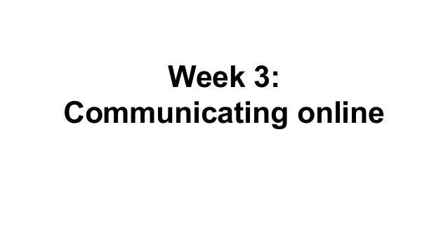 Week 3: Communicating online