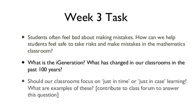 Week 3 Task • Students often feel bad about making mistakes. How can we help students feel safe to take risks and make mis...