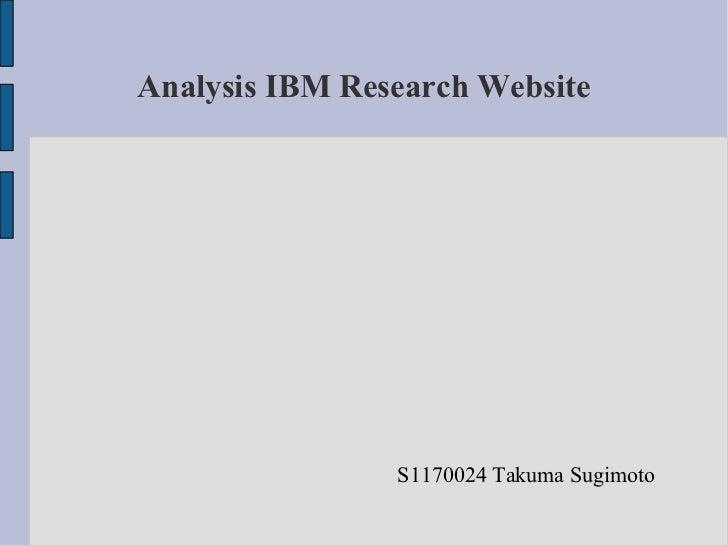 Analysis IBM Research Website                S1170024 Takuma Sugimoto
