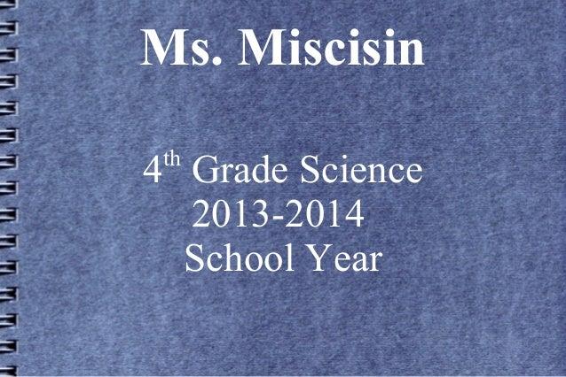 Ms. Miscisin 4th Grade Science 2013-2014 School Year