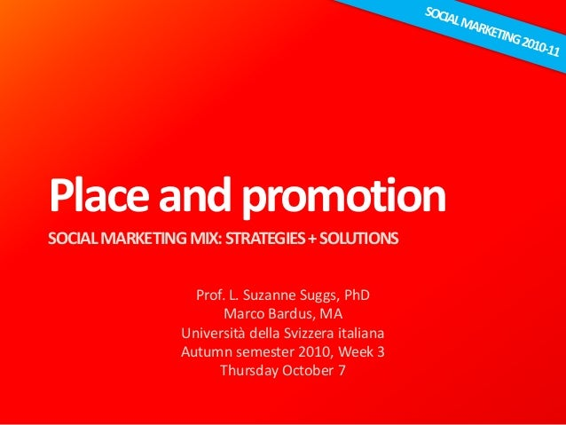 Place and Promotion 7.10.2010