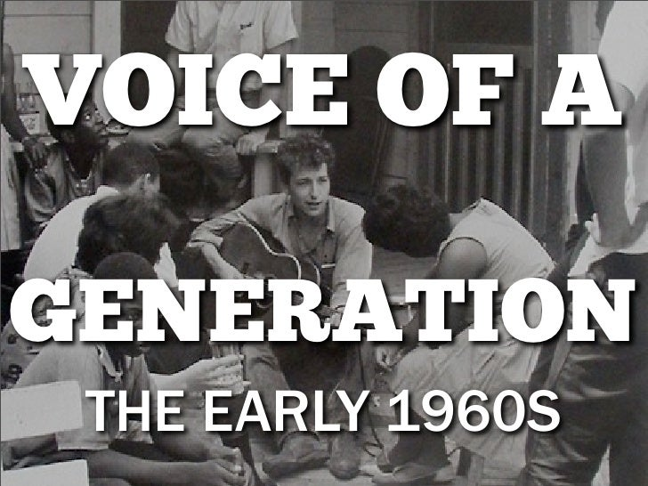 VOICE OF AGENERATION THE EARLY 1960S