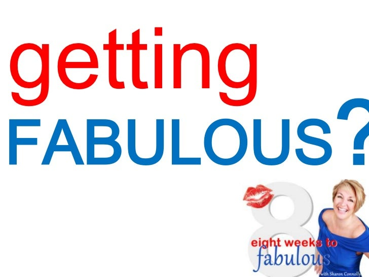 gettingFABULOUS?