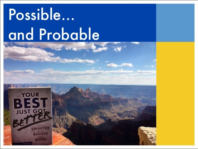 Possible...and Probable
