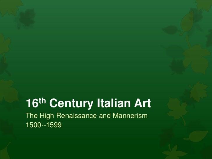 16th Century Italian ArtThe High Renaissance and Mannerism1500--1599