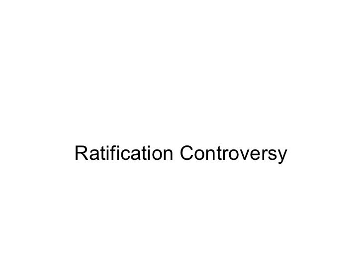 Ratification Controversy