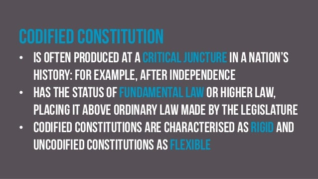 a comparison of a codified and uncodified institution Advantages of uncodified constitution uncodified constitution is a constitution where the elements maybe written but no single document is available to outline the state's constitution among the few countries that have an uncodified constitution is britain.