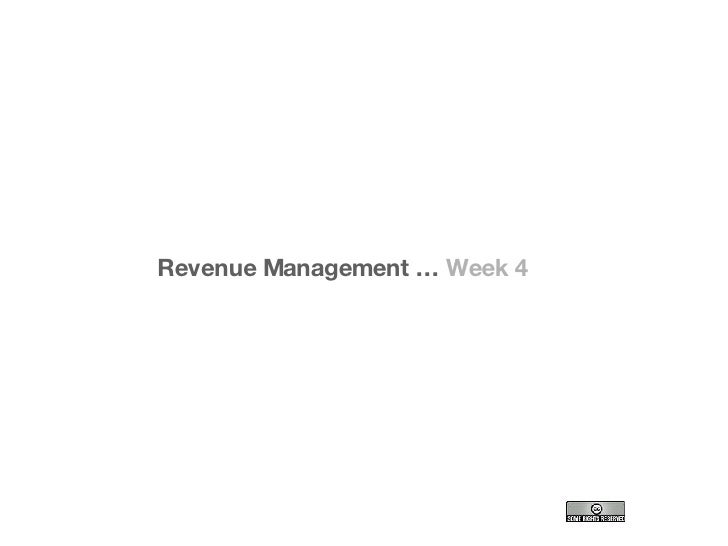 Revenue Management …  Week 4