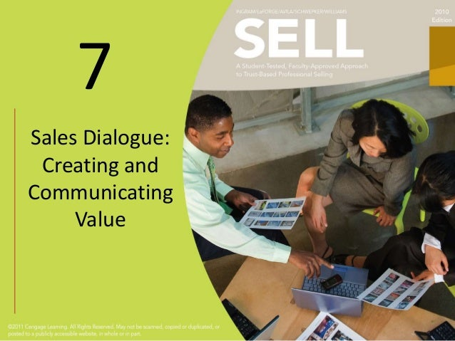 7Sales Dialogue: Creating andCommunicating     Value