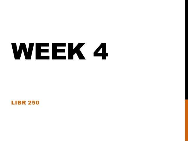 Week 4 LIBR 250