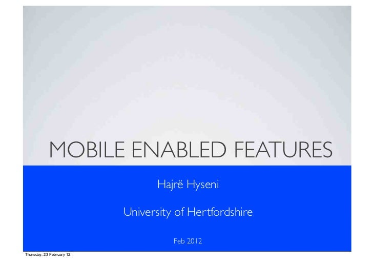 MOBILE ENABLED FEATURES                                  Hajrë Hyseni                           University of Hertfordshir...