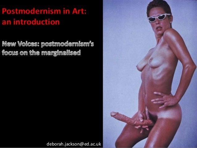 Postmodernism in Art:an introduction           deborah.jackson@ed.ac.uk