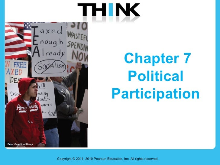 Chapter 7 Political  Participation  Copyright © 2011, 2010 Pearson Education, Inc. All rights reserved. Peter Casolino/Alamy
