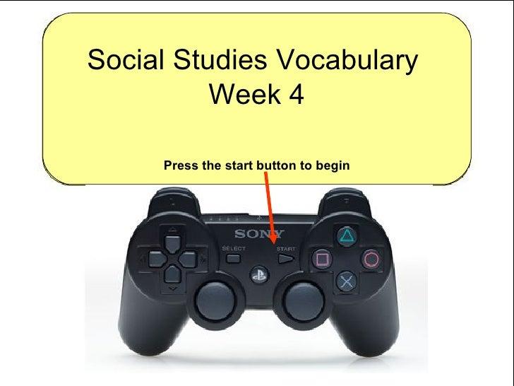 Social Studies Vocabulary  Week 4 Press the start button to begin