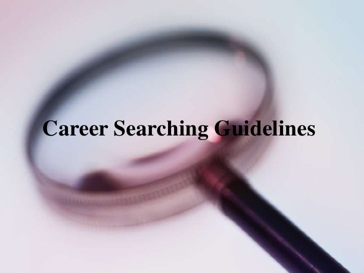 Career Searching Guidelines<br />