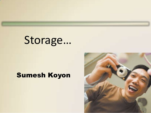 Storage… Sumesh Koyon