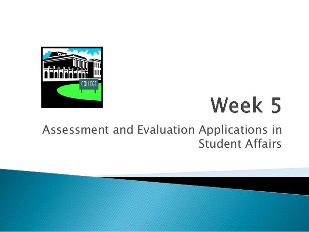 Assessment and Evaluation Applications in Student Affairs