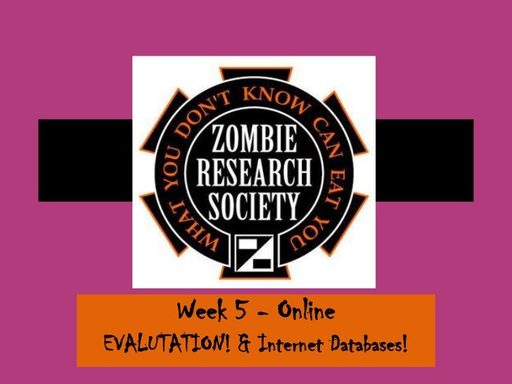Week 5 - OnlineEVALUTATION! & Internet Databases!