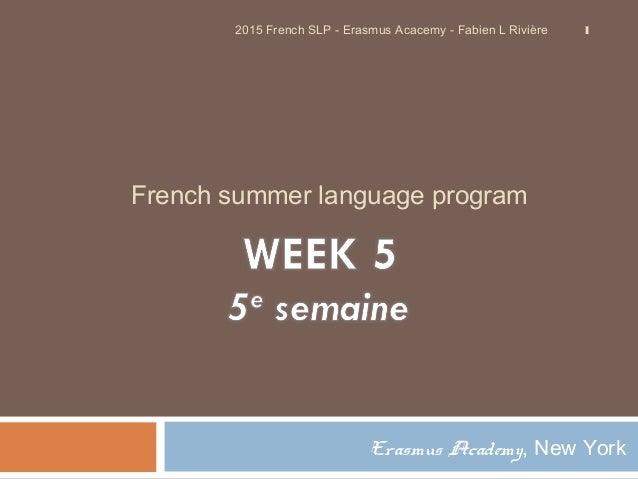 French summer language program Erasmus Academy, New York 12015 French SLP - Erasmus Acacemy - Fabien L Rivière