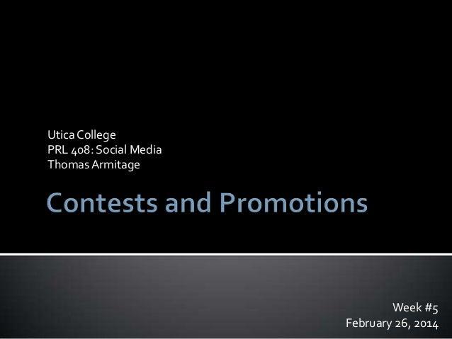 Utica College PRL 408: Social Media Thomas Armitage  Week #5 February 26, 2014