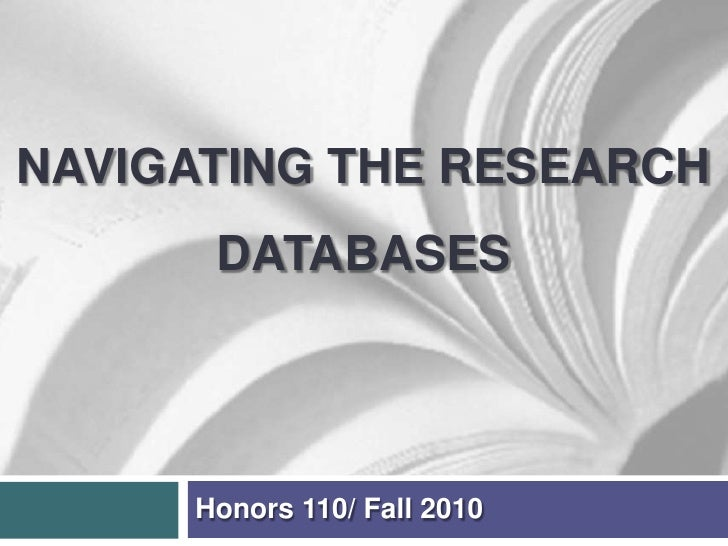 Navigating the research Databases<br />Honors 110/ Fall 2010<br />