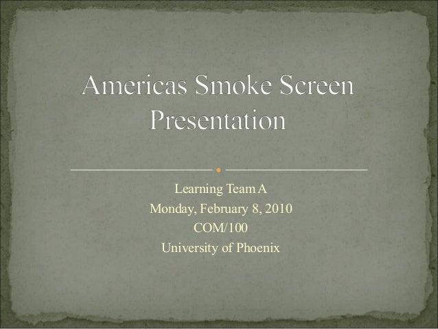 Learning Team A Monday, February 8, 2010 COM/100 University of Phoenix